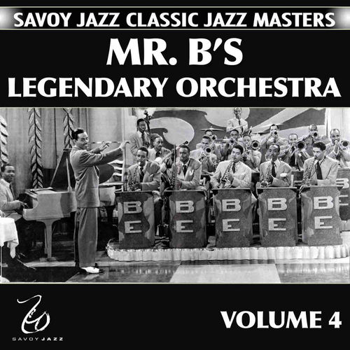 Mr. B's Legendary Orchestra, Vol. 4 by Billy Eckstine