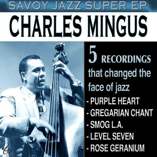 Savoy Jazz Super - EP by Charles Mingus