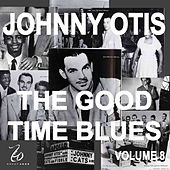 Johnny Otis and the Good Time Blues 8 by Johnny Otis
