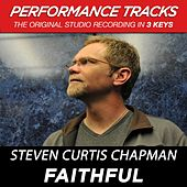 Faithful (Premiere Performance Plus Track) by Steven Curtis Chapman