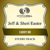 Carry Me (Studio Track) by Jeff and Sheri Easter