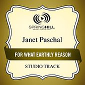 For What Earthly Reason (Studio Track) by Janet Paschal