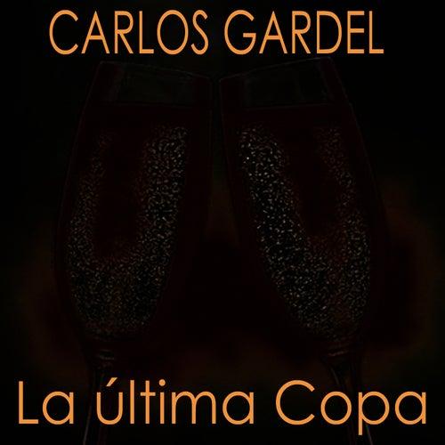 La Última Copa by Carlos Gardel