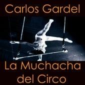 La Muchacha Del Circo by Carlos Gardel