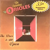 The Door Is Still Open by The Orioles