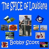 The Spice Of Louisiana by Bobby Scott
