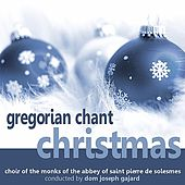 Gregorian Chant Christmas by Choir of the Monks of the Abbey of Saint Pierre de Solesmes