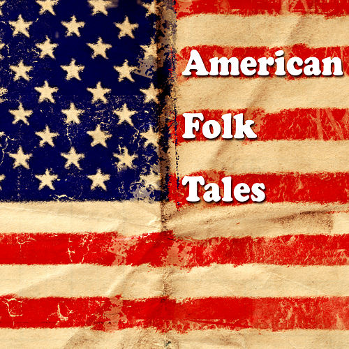 American Folk Tales by Various Artists