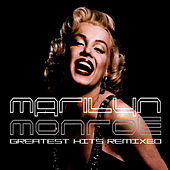 Greatest Hits Remixed by Marilyn Monroe