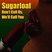 Don't Call Us, We'll Call You (Re-Recorded / Remastered) by Sugarloaf