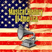 Musical History Of America von Various Artists