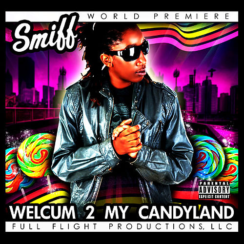 Welcum 2 My Candyland by Smiff
