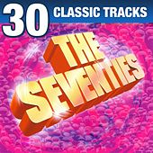 The Seventies - 30 Classic Tracks by Various Artists
