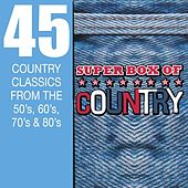 Super Box Of Country - 45 Country Classics From The 50's, 60's, 70's & 80's by Various Artists