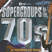 Supergroups Of The 70's by Various Artists