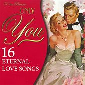 Only You - 16 Eternal Love Songs by Various Artists