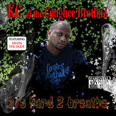 Its Hard 2 Breathe by KC of the Coughee Brothaz