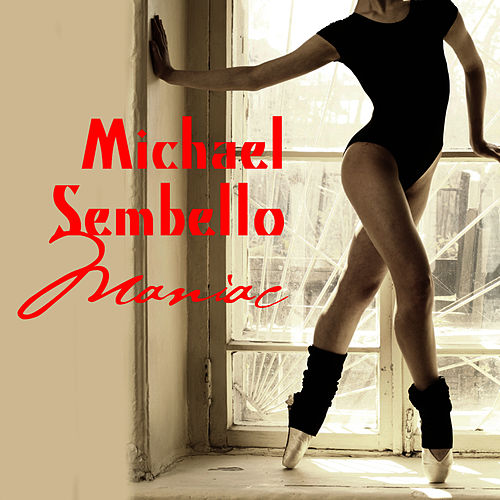 Maniac (Flashdance Version) (Re-Recorded / Remastered) by Michael Sembello
