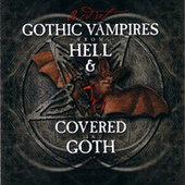 Gothic Vampires From Hell & Covered In Goth by Various Artists