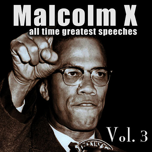 All-Time Greatest Speeches Vol. 3 by Malcolm X