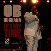 It's My Time by O.B. Buchana