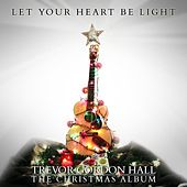 Let Your Heart Be Light, The Christmas Album by Trevor Gordon Hall