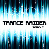 Trance Raider - Tomb 2 by Various Artists