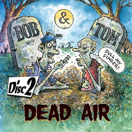 Dead Air - Disc 2 by Bob & Tom