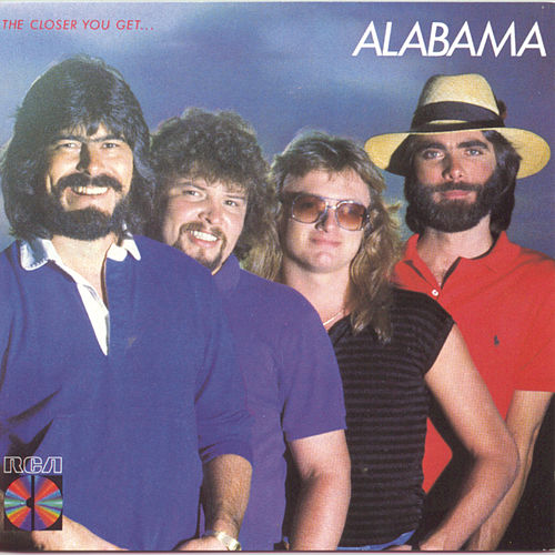 Closer You Get by Alabama