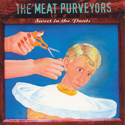 Sweet In The Pants by The Meat Purveyors