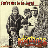 You've Got to Be Loved by The Montanas