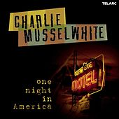 One Night In America von Charlie Musselwhite