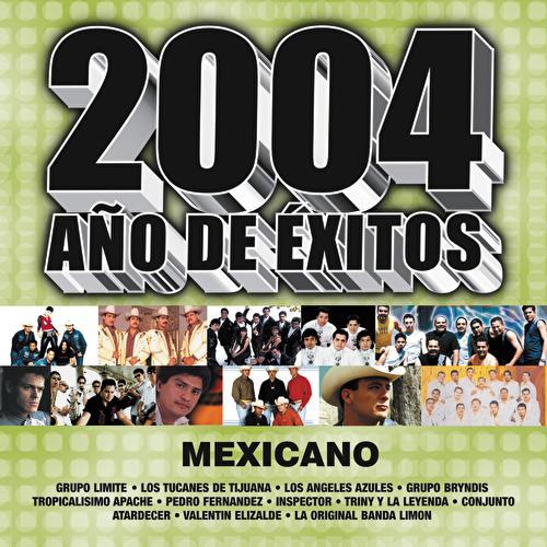 2004 Ano De Exitos: Mexicanos by Various Artists