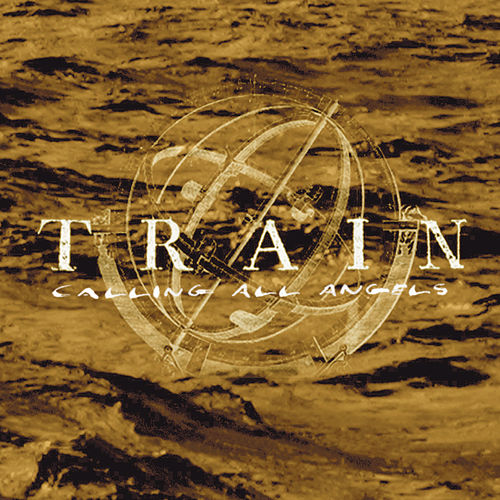 Calling All Angels (radio Version) by Train