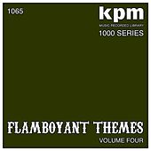 KPM 1000 Series: Flamboyant Themes (Volume 4) by Various Artists