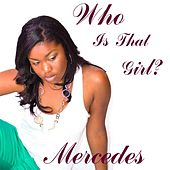 Who Is That Girl? von Mercedes