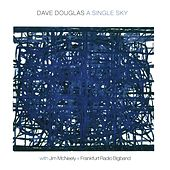 A Single Sky by Dave Douglas