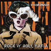 Rock N Roll Mafia by Matisse