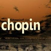 Rachmaninoff plays Chopin by Sergei Rachmaninov