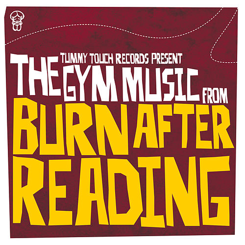 Gym Music from Burn After Reading by Various Artists
