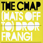 (Hats off to) Dror Frangi by The Chap