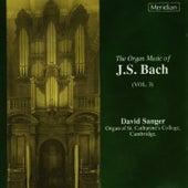 Bach: Organ Works, Vol. 3 by David Sanger