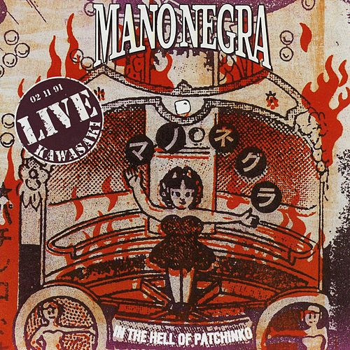 In The Hell Of Patchinko: Live by Mano Negra