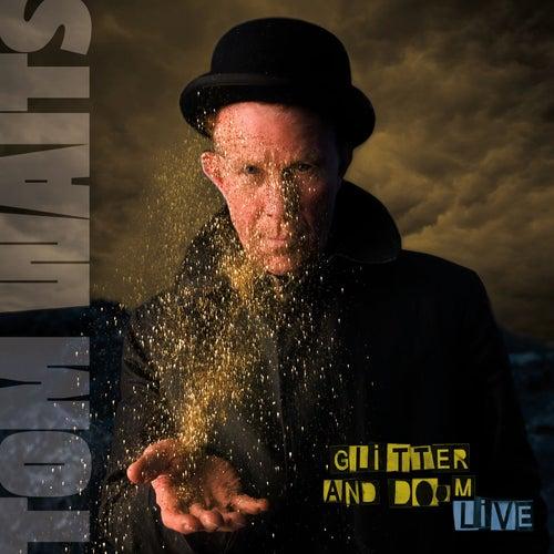 Glitter And Doom Live by Tom Waits