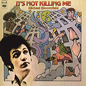 It's Not Killing Me by Mike Bloomfield