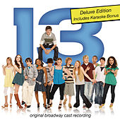 13 (Deluxe Edition) by Original Broadway Cast