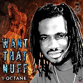 Want That Nuff by I-Octane
