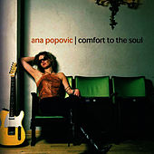 Comfort To The Soul by Ana Popovic