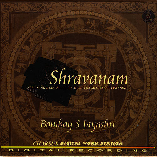 Shravanam: Music for Meditative Listening by Bombay S. Jayashri