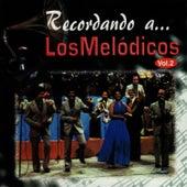 Recordando a los Melódicos, Vol. 2 by Los Melódicos
